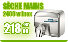 Seche main electrique inox satine antivandalisme 2400 W automatique